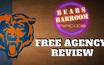 Bears Barroom Radio: Reviewing Free Agency