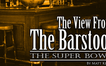 View From The Barstool: The Super Bowl
