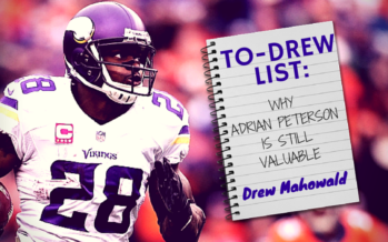 To-Drew List: Why Adrian Peterson is still valuable
