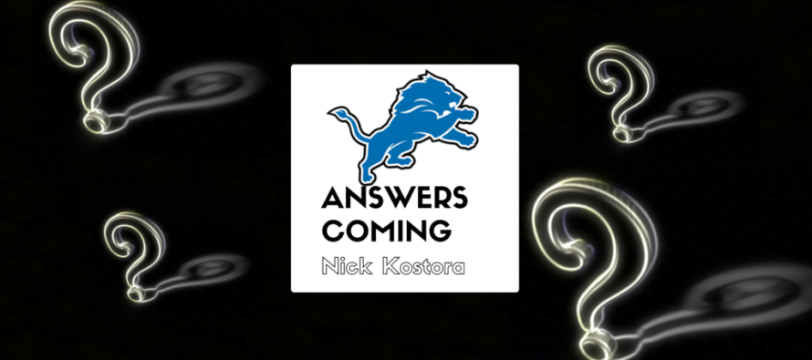 The Detroit Lions Questions – Answers are Coming