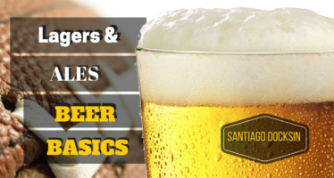 Ales and Lagers – Beer Basics