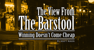 The View From The Barstool: Winning Doesn't Come Cheap