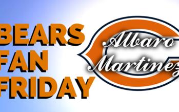 Chicago Bears Fan Friday – Albaro Martinez