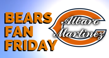 Chicago Bears Fan Friday – Albaro Martinez