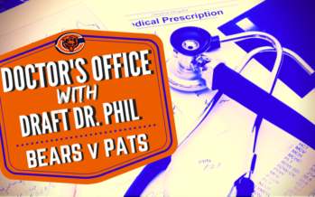 Doctor's Office with Draft Dr. Phil – Bears vs Pats