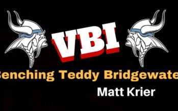 VBI: Benching Teddy Bridgewater