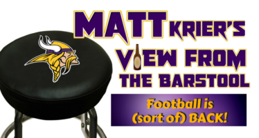View From The Barstool: Minnesota Vikings Football Is (Sort Of) Back!