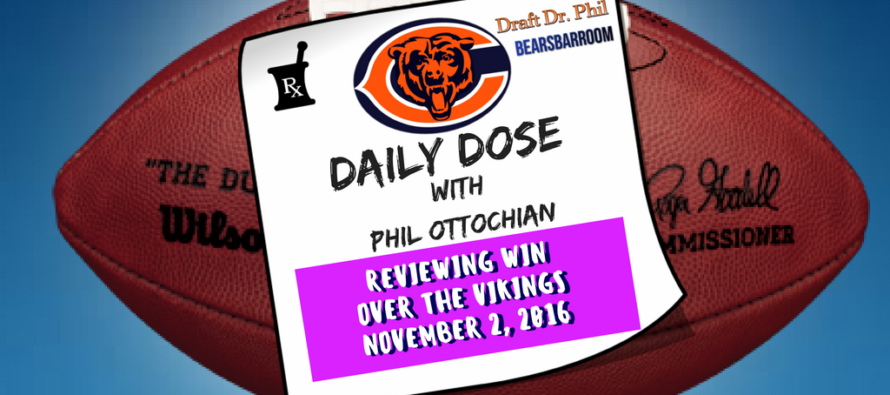 Chicago Bears Daily Dose – 11/2/16 – Reviewing Victory Over Vikings