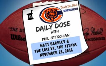 Chicago Bears Daily Dose – 11/28/16 – Matt Barkley vs Titans