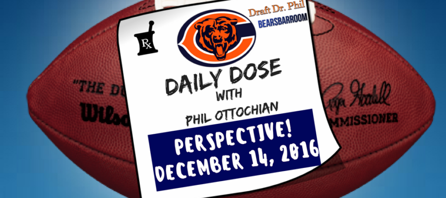 Chicago Bears Daily Dose – 12/14/16 – Perspective