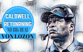 Jim Caldwell Returning Isn't A Big Deal