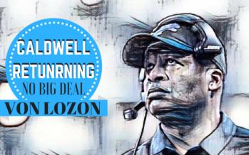 Jim Caldwell Returning Isn't A Big Deal