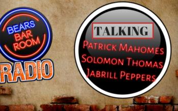 Bears Barroom Radio – Patrick Mahomes, Solomon Thomas & Jabrill Peppers