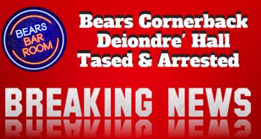 Bears DB Deiondre' Hall Tased & Arrested
