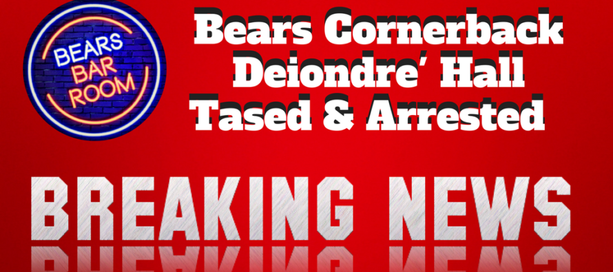 Bears DB Deiondre' Hall Tased & Arrested