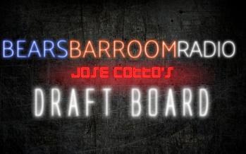Bears Barroom Radio – Jose Cotto's Draft Board
