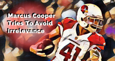 How Relevant Can Marcus Cooper Become?