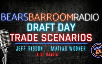 Bears Barroom Radio – Draft Day Trade Scenarios