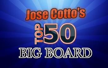 Jose Cotto's Big Board