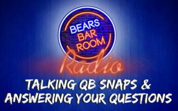 Bears Barroom Radio – QB Snaps & Answering Questions