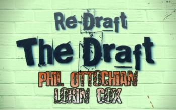 Phil Ottochian & Lorin Cox Re-Draft