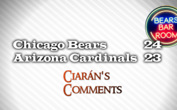 Ciarán's Comments: Bears / Cardinals Preseason Game