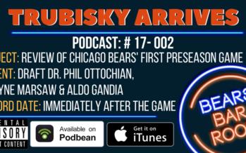 BBRR: Trubisky Arrives  – Bears Broncos Pre-Season Game