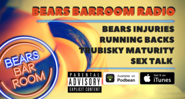 Bears Barroom Radio: Injuries, RBs, Trubisky and Sex Talk