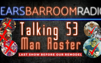 BBRR: Talking 53 Man Roster & Last Show Before Remodel