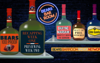 Bears 100 Proof Podcast: Recapping Week One / Previewing Week Two