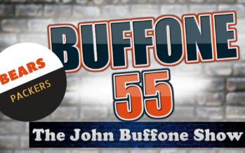 Buffone 55 – The John Buffone Show – Podcast Version – 9/28/17 – Packers vs Bears