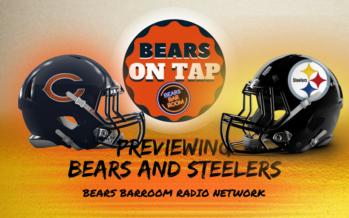 Bears On Tap: Pittsburgh Steelers vs Chicago Bears