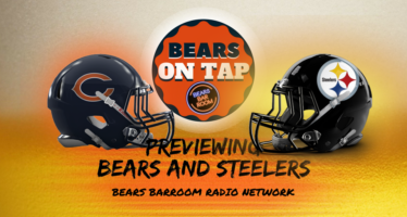 Bears On Tap: Pittsburgh Steelers vs Chicago Bears