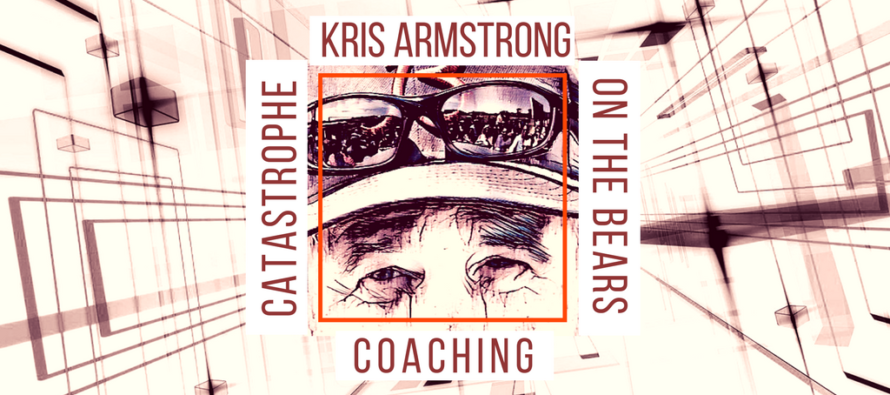 Kris Armstrong On The Bears Coaching Catastrophe