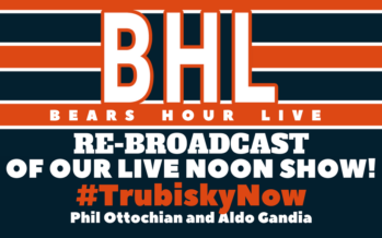 Bears Hour Live SPECIAL: #Trubisky Now – Re-Broadcast