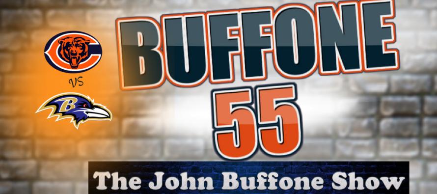Buffone 55 – The John Buffone Show – Bears & Ravens Preview