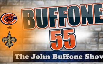 Buffone 55 – The John Buffone Show – Previewing the Bears vs Saints