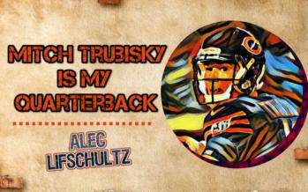 Mitch Trubisky Is My Quarterback
