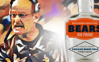 Bears 100 Proof – John Fox, Brad Childress & The Longest Chicago Bears Podcast In History