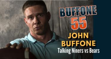 Buffone 55: The John Buffone Show – Previewing 49ers vs Bears