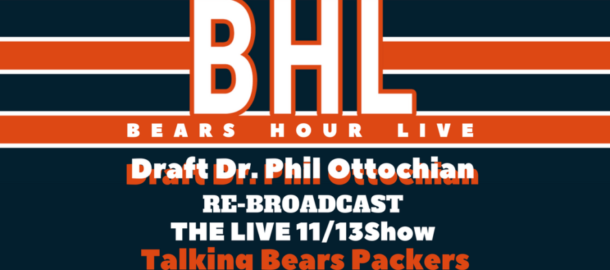 Bears Hour Live with Draft Dr. Phil – Post Packers Loss Talk