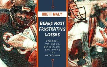 FRUSTRATING MOMENTS IN BEARS HISTORY – Episode I: Vikings 33, Bears 27 (OT)