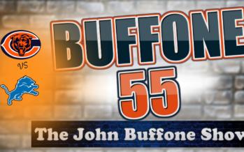 Buffone 55: The John Buffone Show – Previewing Bears at Lions