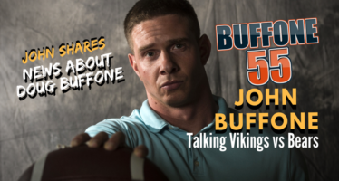 Buffone 55: The John Buffone Show – Previewing Bears Vikings Game & Talking About Doug