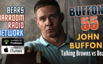 Buffone 55: The John Buffone Show – Previewing Bears Browns