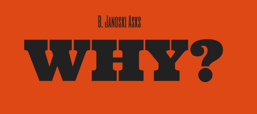 The Janoski Blog: Why?
