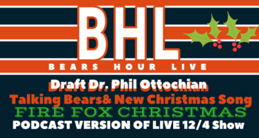 "Bears Hour Live with Draft Dr. Phil – Taking Latest Loss & ""A Fire Fox Christmas"" Song Parody"