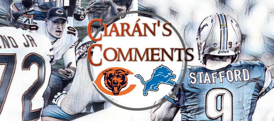 Ciarán's Comments: Bears at Lions
