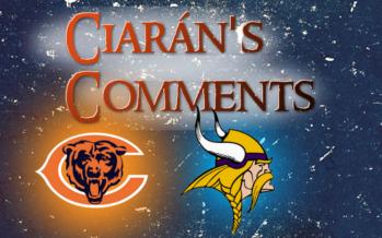 Ciarán's Comments: Bears v Vikings