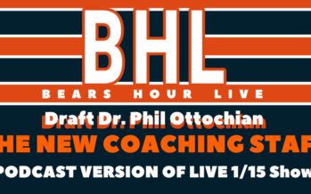 Bears Hour Live with Draft Dr. Phil – The New Coaching Staff